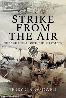 Treadwell, Terry C.: Strike from the Air. The Early Years of the US Air Forces