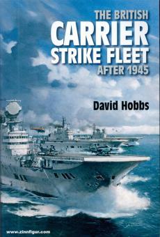 Hobbs, David: The British Carrier Strike Fleet after 1945