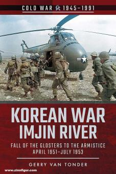 Tonder, Gerry van: Korean War. Imjin River. Fall of the Glosters to the Armmistice April 1951-Juli 1953