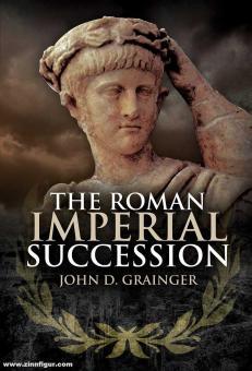 Grainger, John D.: The Roman Imperial Succession
