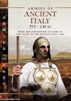 Esposito, Gabriele: Armies of Ancient Italy 753-218 BC. From the Foundation of Rome to the Start of the Second Punic War