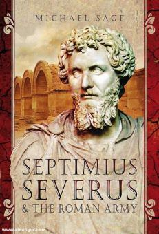 Sage, Michael: Septimus Severus and the Roman Army