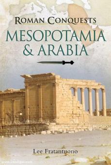 Fratantuono, Lee: Roman Conquests. Mesopotamia & Arabia