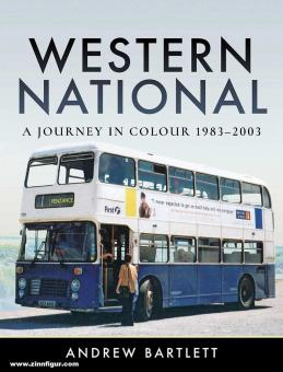 Bartlett, Andrew: Western National. A Journey in Colour 21983-2003