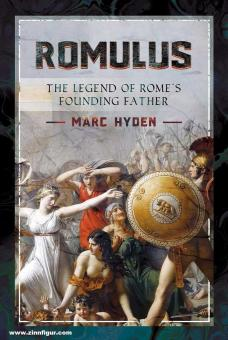 Hyden, Marc: Romulus. The Legend of Rome's Founding Father