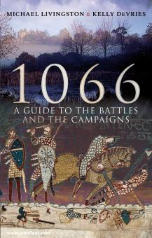 Livingston, Michael/DeVries, Kelly: 1066. A Guide to the Battles and the Campaigns