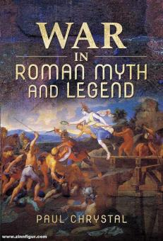 Chrystal, Paul: War in Roman Myth and Legend