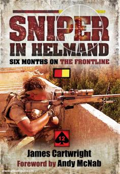 Cartwright, James: Sniper in Helmand. Six Months on the Frontline
