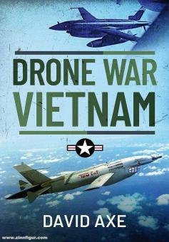 Axe, David: Drone War Vietnam