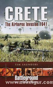 Saunders, T.: Crete. The Airborne Invasion 1941