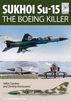 Gordon, Y./Kommissariv: Sukhoi Su-15. The Boeing Killer