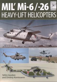 Gordon, Y./Kommissarov, D.: Mil' Mi-6 / -26 Heavy-Lift Helicopters