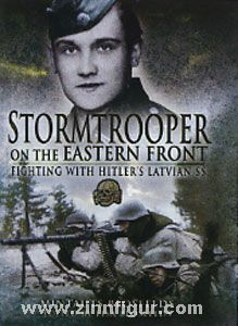 Blosfelds, M.: Stormtrooper on the Eastern Front. Fighting with Hitler's Latvian SS