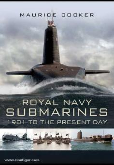 Cocker, M.: Royal Naval Submarines. 1901 to Present Day