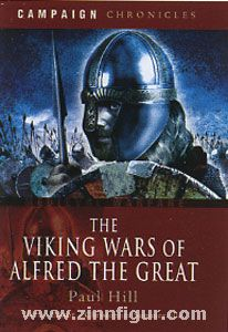 Hill, P.: The Viking Wars of Alfred the Great
