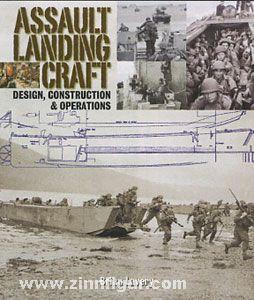 Lavery, B.: Assault Landing Craft. Design, Construction & Operations