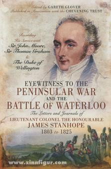 Glover, G. (Hrsg.): Eyewitness to the Peninsular War and the Battle of Waterloo