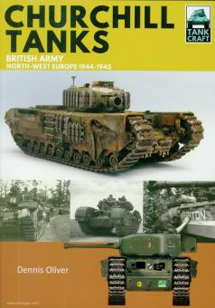 Oliver, D.: Churchill Tanks. British Army, Normandy Campaign 1944