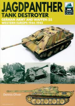 Oliver, Dennis: Jagdpanther. Tank Destroyer. German Army and Waffen-SS. Western Europe 1944-1945