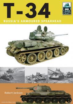 Jackson, Robert: T-34. Russia's Armoured Spearhead