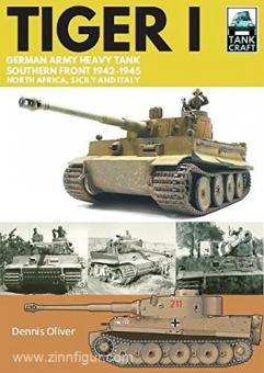 Oliver, Dennis: Tiger I. German Army Heavy Tank. Southern Front 1942-1945, North Africa, Sicily and Italy