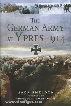 Sheldon, J.: The German Army at Ypres 1914 and the Battle for Flanders