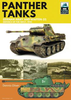 Oliver, Dennis: Panther Tanks. Germany Army and Waffen-SS. Defence of the West, 1945