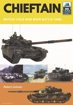 Jackson, Robert: Chieftain. British Cold War Main Battle Tan