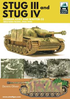 Oliver, Dennis: StuG III and StuG IV. German Army, Waffen-SS and Luftwaffe, Western Front, 1944-1945.