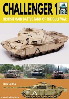 Griffin, Robert: Challenger 1. British Main Battle Tank of the Gulf War