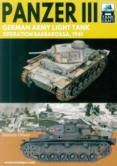Oliver, Dennis: Panzer III. German Army Light Tank. Operation Barbarossa 1941