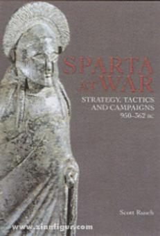 Rusch, S.: Sparta at War. Strategy, Tactics and Campaigns, 950-362 BC