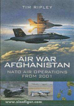 Ripley, T.: Air War Afghanistan. NATO Air Operations from 2001
