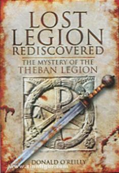O'Reilly, D.: Lost Legion rediscovered. The Mystery of the theban Legion