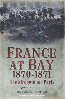 Fermer, D.: France at Bay 1870-1871. The Struggle for Paris