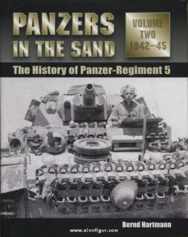 Hartmann, B.: Panzers in the Sand. The History of Panzer-Regiment 5. Band 2: 1942-45