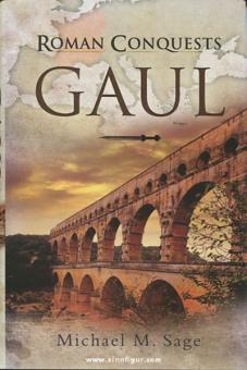 Sage, M. M.: Roman Conquests: Gaul