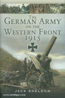 Sheldon, J.: The German Army on the Western Front 1915
