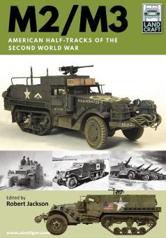 Jackson, Robert: M2/M3. American Half-tracks of the Second World War