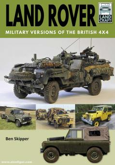 Skipper, Ben: Land Rover. Military Versions of the British 4x4