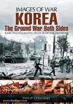 Chinnery, P.: Images of War. Korea. The Ground War from both sides
