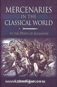 English, S.: Mercenaries in the classical World. To the Death of Alexander