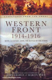 Grehan, J./Mace, M.: Western Front 1914-1916. Mons, La Cataeu, Loos, the Battle of the Somme