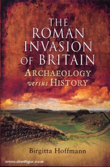 Hoffmann, Birgitta: The Roman Invasion of Britain. Archaeology Versus History
