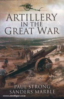 Strong, P./Marble, S.: Artillery in the Great War