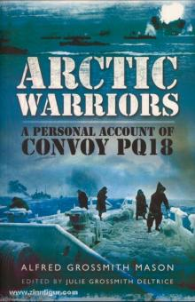 Mason, A. G.: Arctic Warriors. A Personal Account of Convoy PQ18