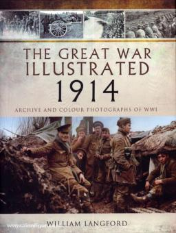 Langford, W.: The Great War illustrated 1914. A Picture Editor's selection of 1.000 images illustrating historic events in 1914