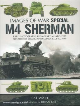 Ware, P./Delf, B. (Ill.): Images of War Special. M4 Sherman