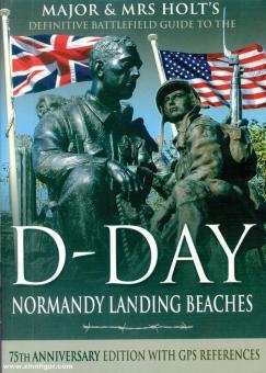 Holt, Tonie/Holt, Valmai: Major & Mrs Holt's Battlefield Guide to the D-Day Normandy Landing Beaches