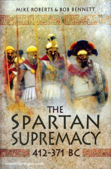 Roberts, M./Bennett, B.: The Spartan Supremacy